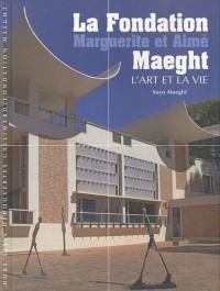 La Fondation Marguerite et Aimé Maeght : L'art et la vie