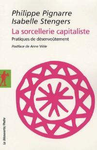 La sorcellerie capitaliste : Pratiques de désenvoûtement
