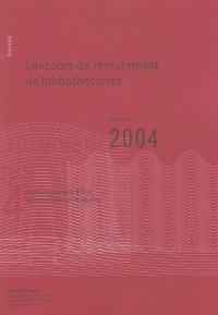 Concours de recrutement de bibliothécaires : Annales session 2004