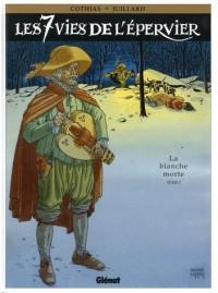 Les 7 Vies de l'Epervier, Tome 1 : La blanche Morte : Avec Tome 2, Le temps des chiens offert