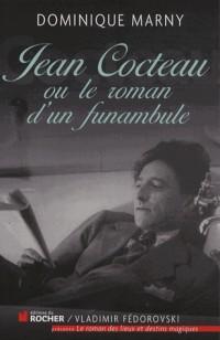 Jean Cocteau Ou le Roman d'un Funambule