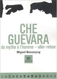 Che Guevara : Du mythe à l'homme - Aller-retour