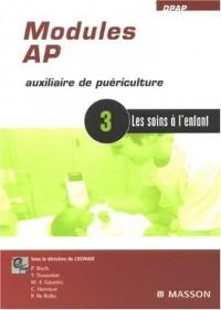 Modules AP, Auxiliaire de Puériculture : Module 3, les soins à l'enfant