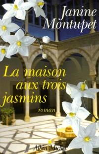 La maison aux trois jasmins