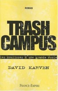 Trash Campus : Les coulisses d'une grande école