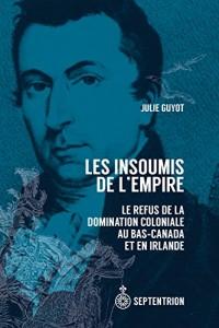 Les Insoumis de l'Empire : le Refus de la Domination Coloniale au