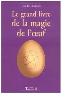 Le grand livre de la magie de l'oeuf