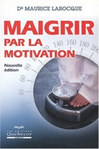 Maigrir par la motivation