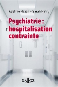 Psychiatrie : l'hospitalisation contrainte