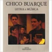 Chico Buarque: Letra e musica ; incluindo Carta ao Chico de Tom Jobim e Gol de letras de Humberto Werneck ; edicao grafica Helio de Almeida (Portuguese Edition)