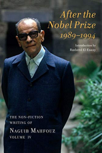 After the Nobel Prize 1989-1994: The Non-fiction Writing of Naguib Mahfouz