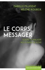 Le corps messager : Quand la maladie nous parle de nous