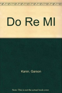 Do re mi; (An Atlantic Monthly Press book)