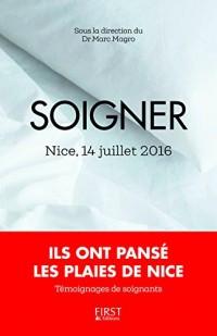 Soigner : 14 juillet 2016, ils ont pansé les plaies de Nice
