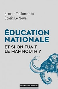 Education nationale : et si on tuait le mammouth ?