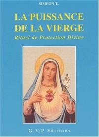 La puissance de la Vierge : Rituel de protection divine