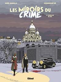 Les Miroirs du Crime - Tome 02: Carnage Blues