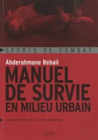 Manuel de survie en milieu urbain : La pratique de l'auto-défense