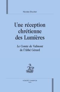 Une réception chrétienne des Lumières : Le Comte de Valmont de l'Abbé Gérard