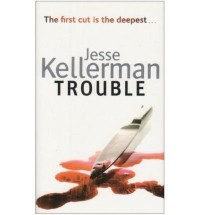 TROUBLE BY (KELLERMAN, JESSE) PAPERBACK