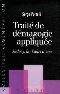 Traité de démagogie appliquée : Sarkozy, la récidive et nous