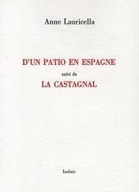 D'un Patio en Espagne Suivi de la Castagnal
