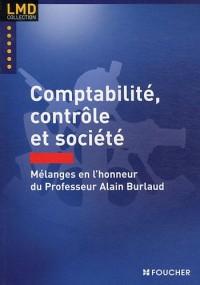 Comptabilité, contrôle et société. Mélanges en l'honneur du professeur Alain Burlaud