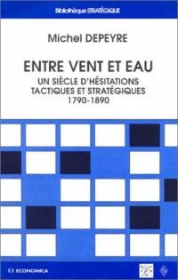 Entre vent et eau : Un siècle d'hésitations tactiques et stratégiques, 1790-1890