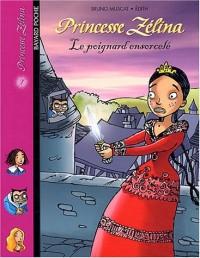Princesse Zélina, tome 7 : Le Poignard ensorcelé