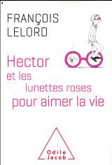 Hector et les lunettes roses pour aimer la vie