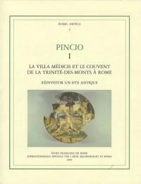 Pincio 1 La villa Médicis et le couvent de la Trinité-des-Monts à Rome : Réinvestir un site antique
