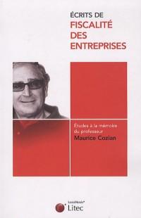 Ecrits de fiscalité des entreprises : Etudes à la mémoire du professeur Maurice Cozian
