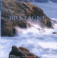 Bretagne. Entre Ciel et Mer (la)