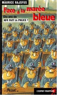 Face à la marée bleue : Dix ans de Que fait la police ?