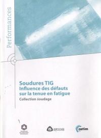 Soudures TIG : Influence des défauts sur la tenue en fatigue
