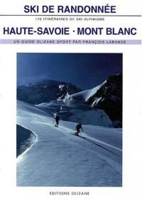Ski de randonnée Haute-Savoie Mont Blanc : 170 itinéraires de ski-alpinisme
