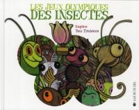 Jeux Olympiques des Insectes (les)