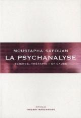 Psychanalyse (la) - Science, Thérapie et Cause