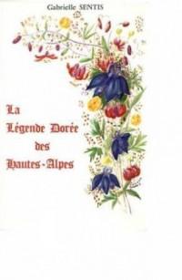 La Légende Dorée des Hautes-Alpes.