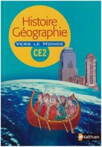 Histoire Géo CE2 Vers le monde : Manuel