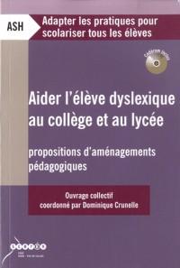Aider l'élève dyslexique au collège et au lycée : Propositions d'aménagements pédagogiques