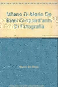 Milano di Mario De Biasi. 50 anni di fotografia