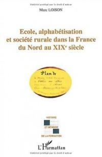 Ecole, alphabétisation et société rurale dans la France du Nord au XIXe siècle