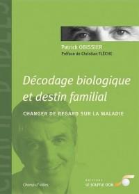 Décodage biologique et destin familial : Changer de regard sur la maladie