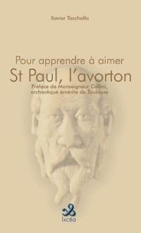 Pour apprendre à aimer St Paul, l'avorton de Dieu