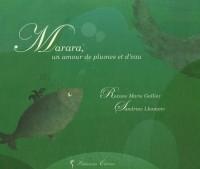 Marara: Un amour de plumes et d'eau