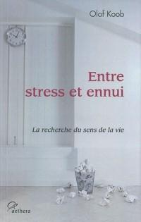 Entre stress et ennui : La recherche du sens de la vie