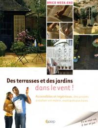 Des terrasses et des jardins dans le vent ! : Accessibles et ingénieux, des projets à réaliser soi-même, expliqués pas à pas