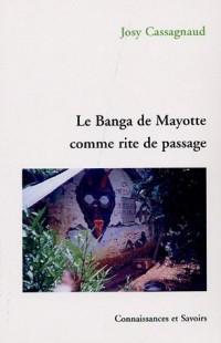 Le Banga de Mayotte comme rite de passage