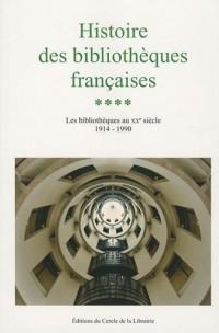 Histoire des bibliothèques françaises : Tome 4, Les bibliothèques au XXe siècle 1914-1990